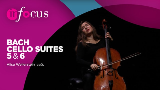 Part Three -  Weilerstein - Suites 5 & 6