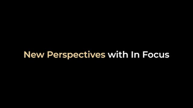 New Perspectives with In Focus