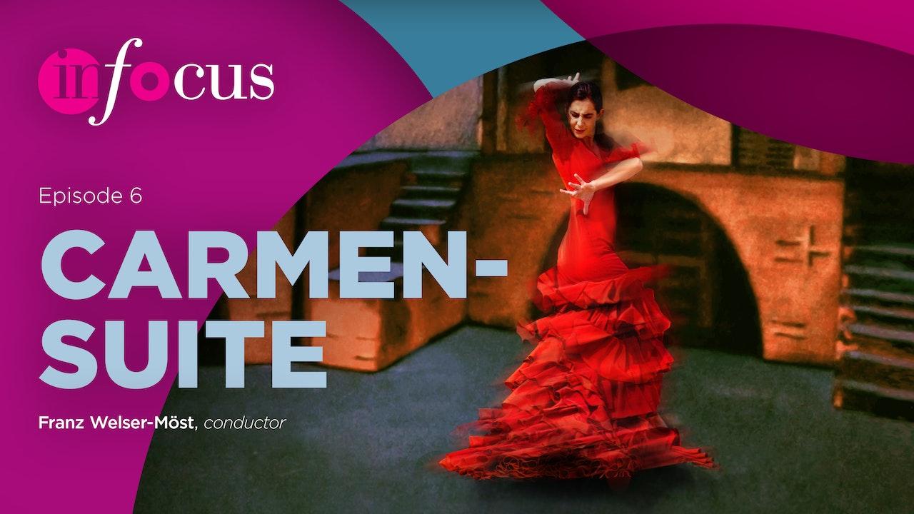 In Focus: Episode 6, Carmen-Suite