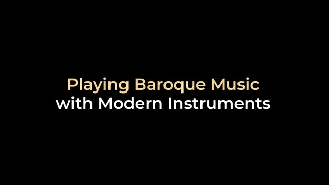 Playing Baroque Music with Modern Instruments
