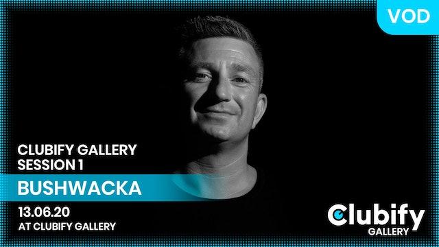BUSHWACKA | CLUBIFY GALLERY | S1