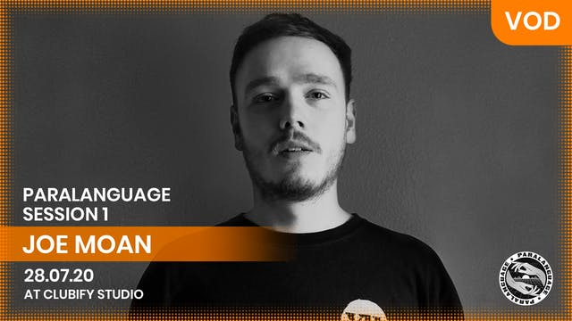 JOE MOAN | PARALANGUAGE | S1