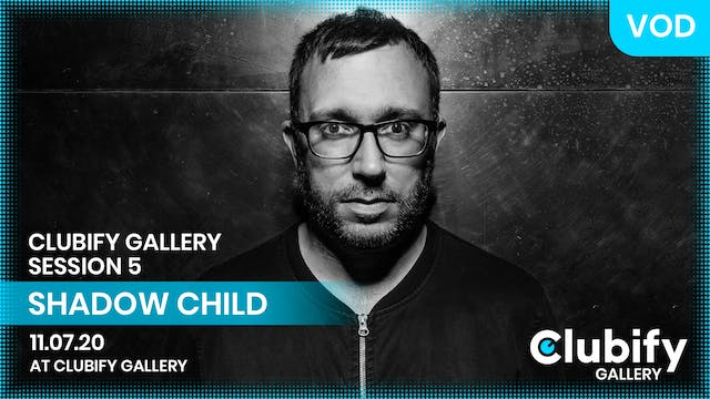 SHADOW CHILD | CLUBIFY GALLERY | S5