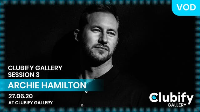 ARCHIE HAMILTON | CLUBIFY GALLERY | S3