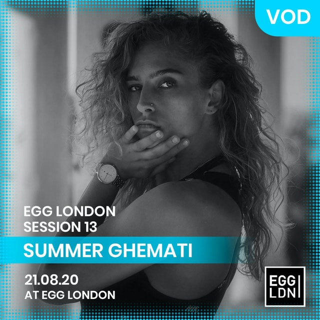 SUMMER GHEMATI | EGG LDN | S13