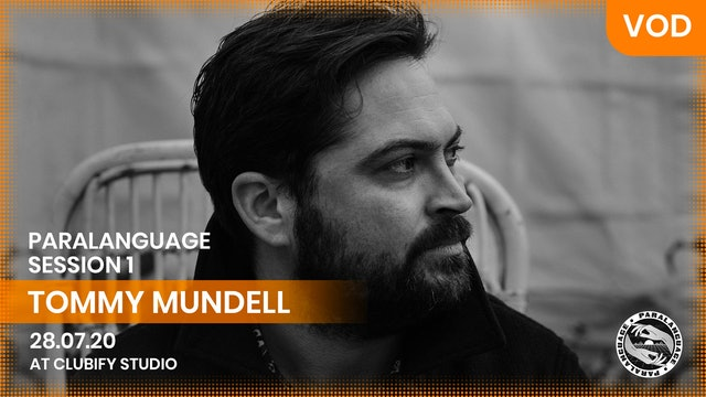 TOMMY MUNDELL | PARALANGUAGE | S1
