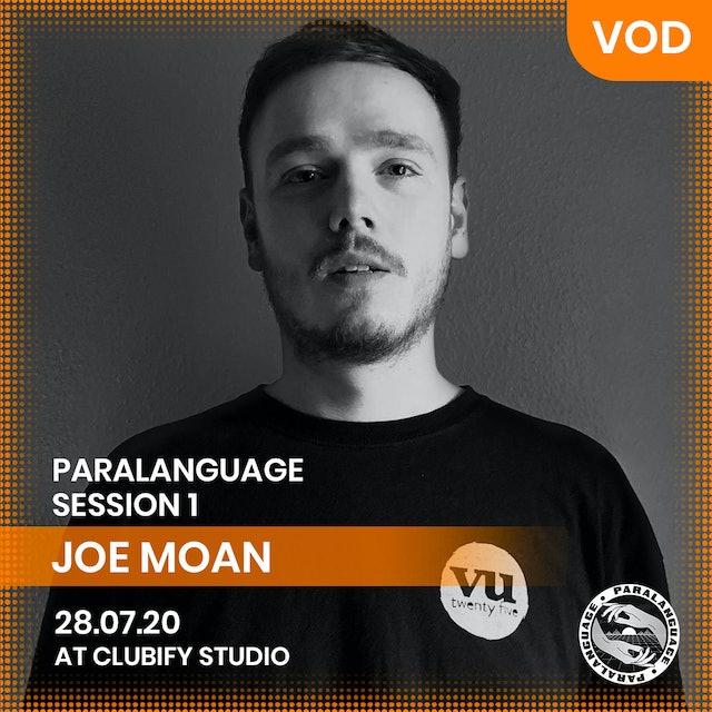 JOE MOAN | PARALANGUAGE | S1