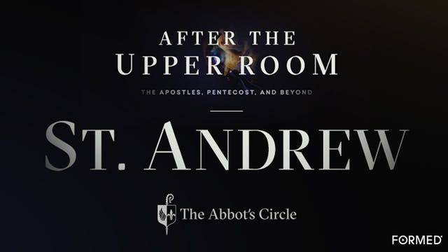 St. Andrew: After the Upper Room