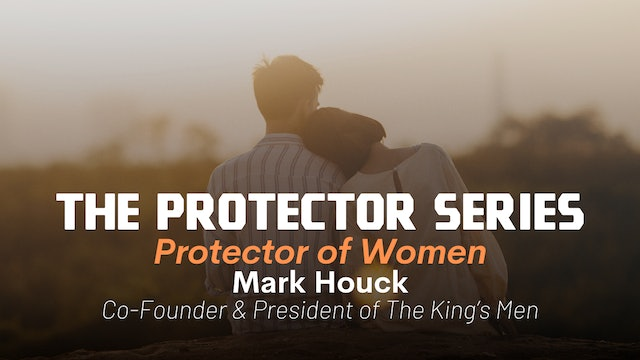 The Protecter Series: Protector of Women with Mark Houck
