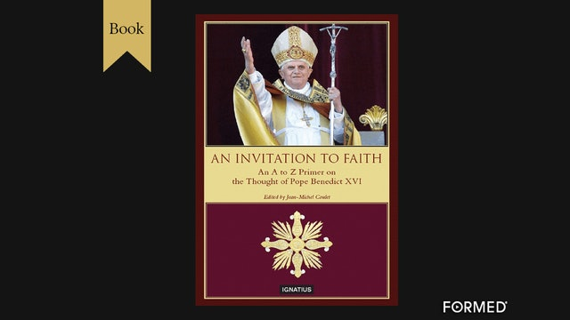 An Invitation to Faith by Pope Benedict XVI