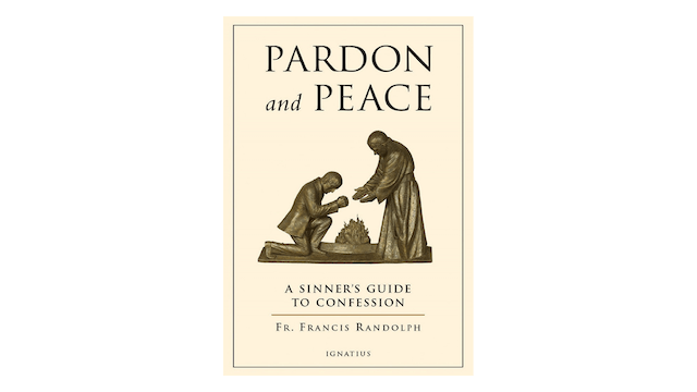 KINDLE: Pardon and Peace: A Sinner's Guide to Confession by Fr. Francis Randolph