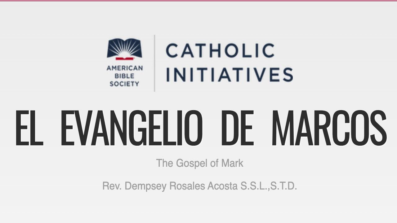 El Evangelio de Marcos con Fr. Dempsey Rosales Acosta S.S.L., S.T.D.