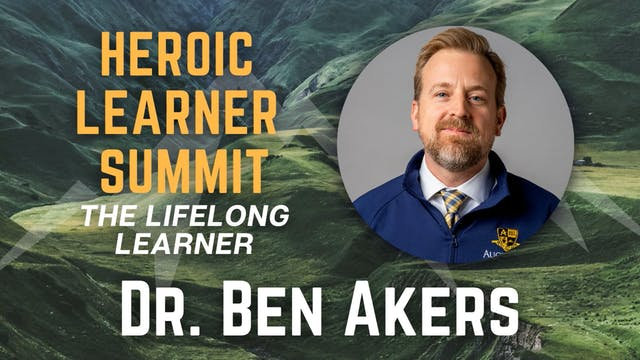 Heroic Learner Summit: Dr. Ben Akers