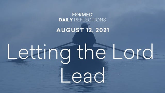 Daily Reflections – August 12, 2021