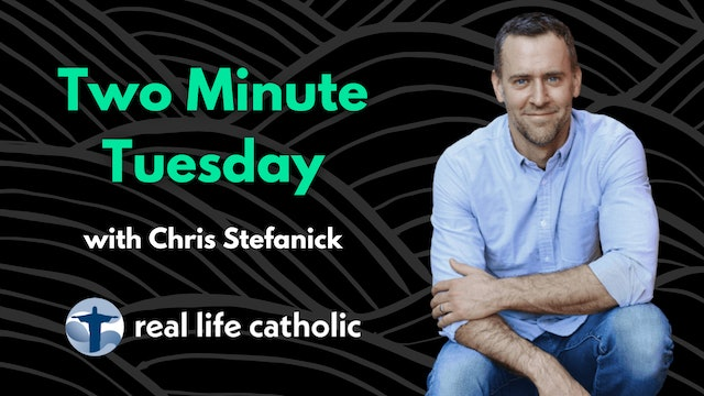Two Minute Tuesday with Chris Stefanick