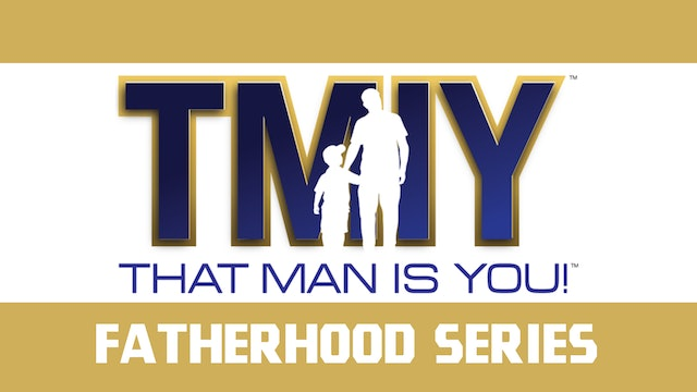 That Man Is You: Fatherhood