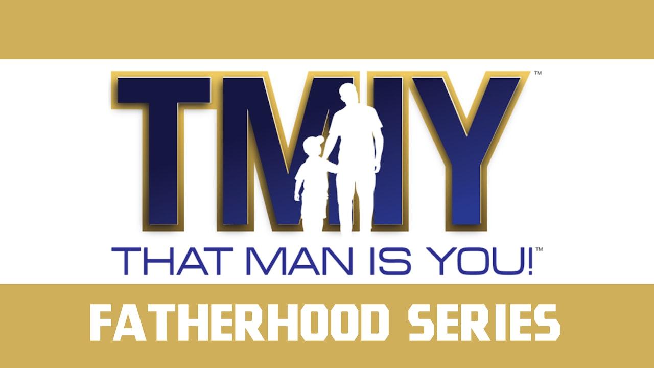 That Man Is You: Fatherhood