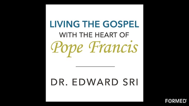 Living the Gospel with the Heart of Pope Francis by Dr. Edward Sri