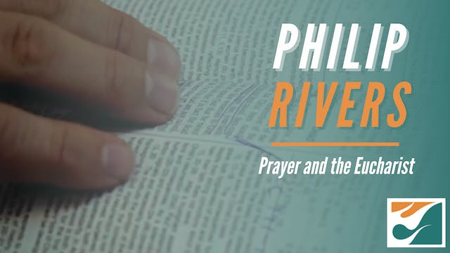 Philip Rivers: Prayer and the Eucharist