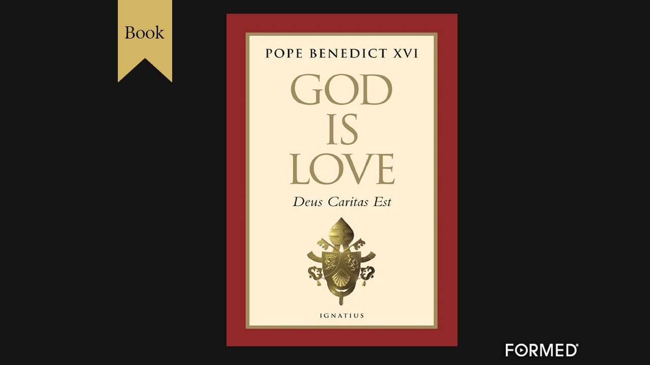 God Is Love by Pope Benedict XVI