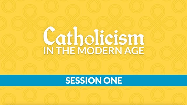Catholicism in the Modern Age with Ch...