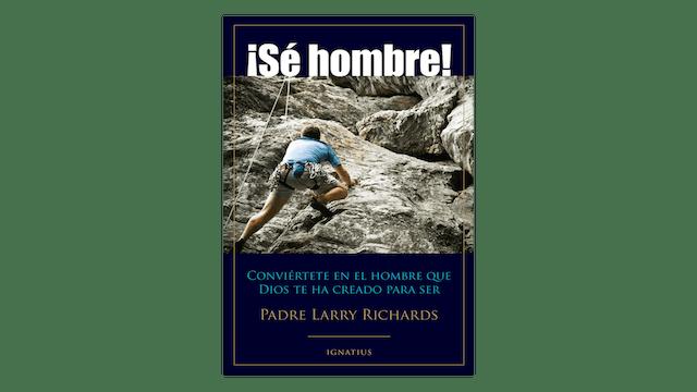 KINDLE: ¡Sé Hombre! por Padre Larry Richards