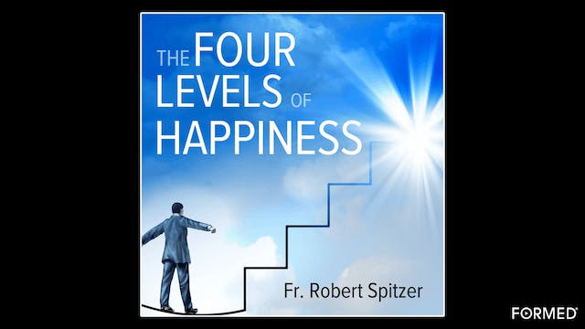 The Four Levels of Happiness by Fr. R...
