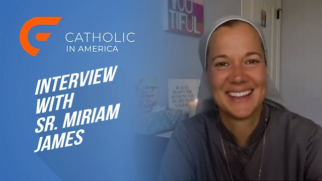 An Interview with Sr. Miriam James: R...