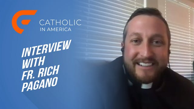 An Interview with Fr. Rich Pagano: Pr...