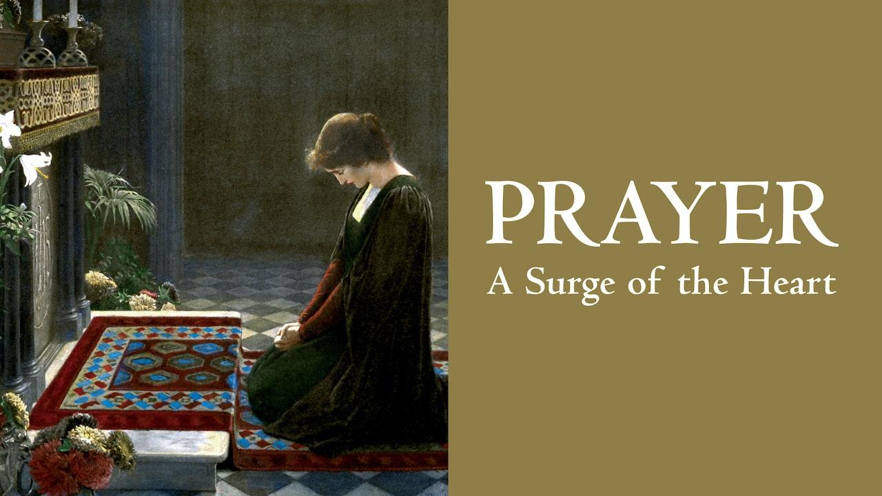 Prayer: A Surge of the Heart