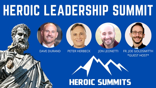 Heroic Leadership Summit: Christ, Family and Workplace