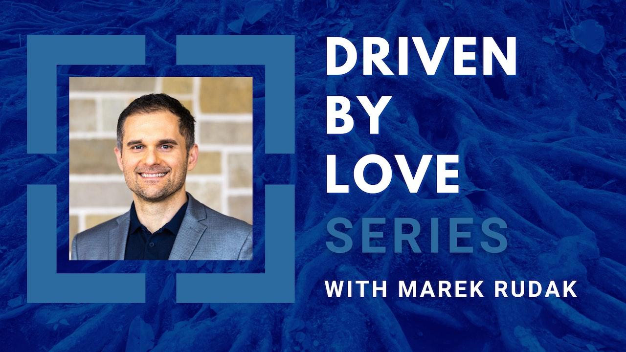 Driven By Love with Marek Rudak