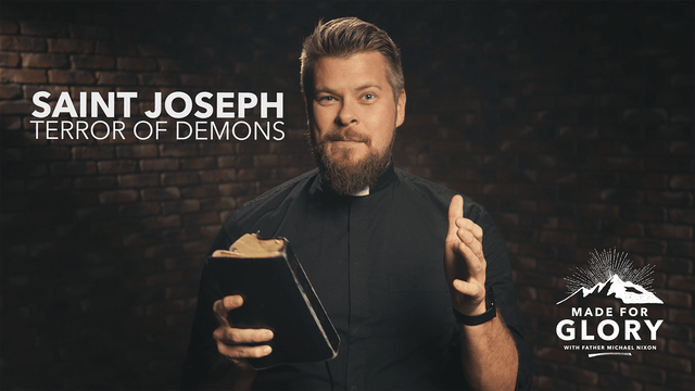 Made For Glory: Saint Joseph, Terror of Demons
