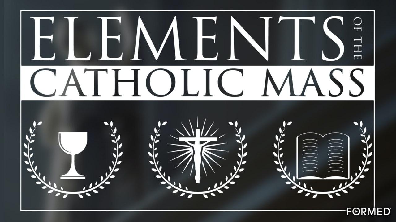 The Elements of the Catholic Mass