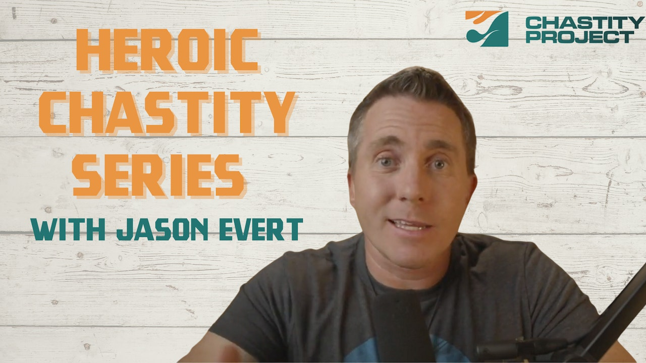 The Heroic Chastity Series with Jason Evert