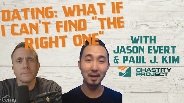 Dating: is this the right one? with Paul J. Kim