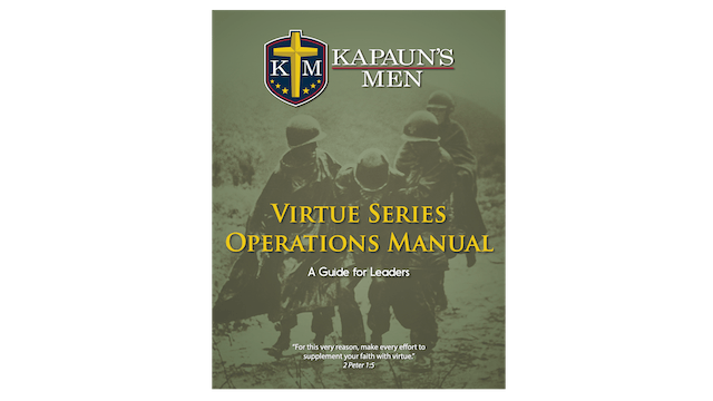 Kapaun's Men Virtue Series Operations Manual