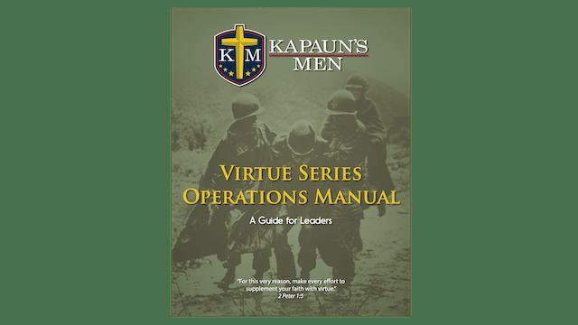 Kapaun's Men Virtue Series Operations Manual