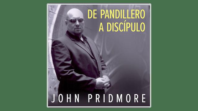 De pandillero a discípulo por John Pridmore