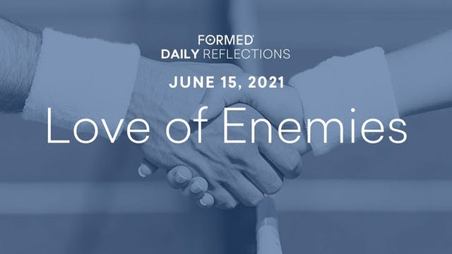 Daily Reflections – June 15, 2021