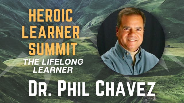 Heroic Learner Summit: Dr. Phil Chavez