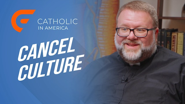 Catholic in America: Cancel Culture