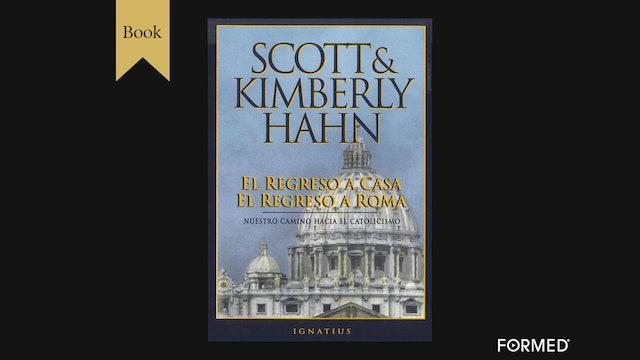 El regreso a casa el regreso a Roma por Scott & Kimberly Hahn
