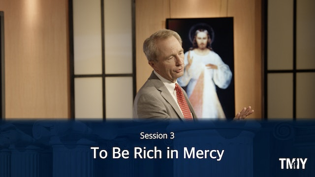 Manhood Session 3 - To Be Rich in Mercy