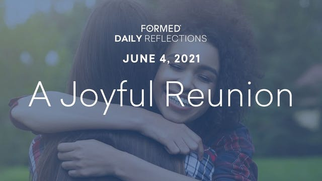 Daily Reflections – June 4, 2021