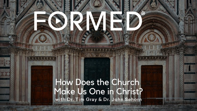 FORMED Now! How Does the Church Make Us One in Christ?