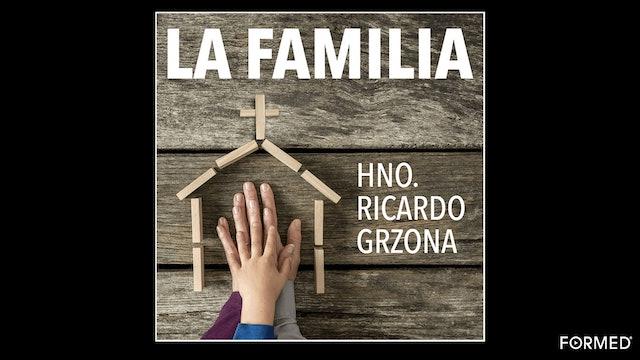 La Familia: Dios nos la ha confiado por Hno. Ricardo Grzona