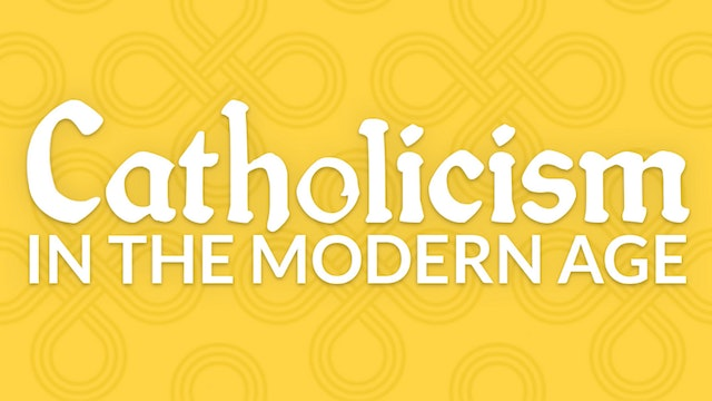 Catholicism in the Modern Age
