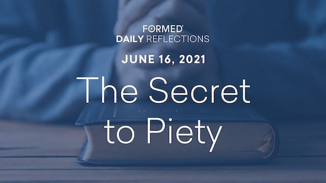 Daily Reflections – June 16, 2021