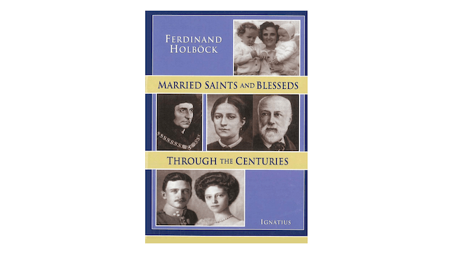 EPUB: Married Saints and Blesseds through the Centuries by Ferdinand Holbock